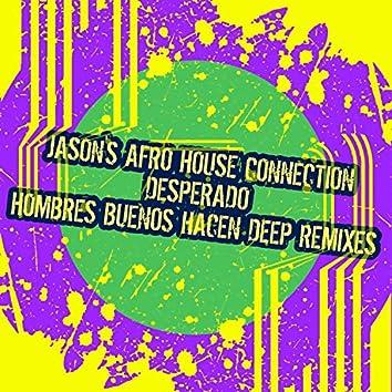 Desperado (Hombres Buenos Hacen Deep Remixes)