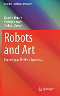 Robots and Art: Exploring an Unlikely Symbiosis