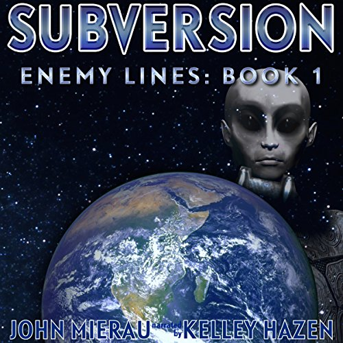 Subversion     Enemy Lines, Book 1              By:                                                                                                                                 John Mierau                               Narrated by:                                                                                                                                 Kelley Hazen                      Length: 6 hrs and 15 mins     6 ratings     Overall 4.0