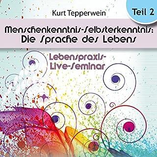 Menschenkenntnis - Selbsterkenntnis: Die Sprache des Lebens: Teil 2 (Lebenspraxis-Live-Seminar) Titelbild