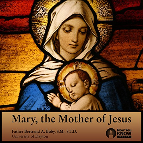 Mary, the Mother of Jesus audiobook cover art