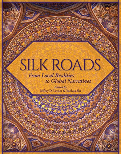 Silk Roads: From Local Realities to Global Narratives