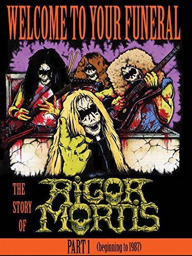 Rigor Mortis - Welcome To Your Funeral: The...