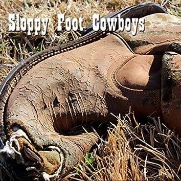 Sloppy Foot Cowboys