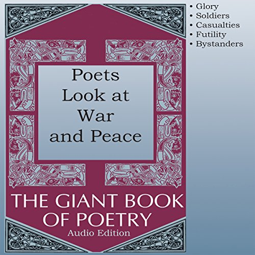 Poets Look at War and Peace                   By:                                                                                                                                 William Roetzheim - editor                               Narrated by:                                                                                                                                 Robert Masson,                                                                                        Richard Baird,                                                                                        Olga Mieth,                   and others                 Length: 55 mins     Not rated yet     Overall 0.0
