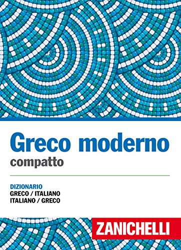 Greco moderno compatto. Dizionario greco-italiano, italiano-
