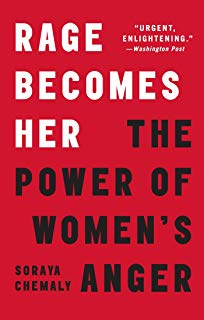 Rage Becomes Her: The Power of Women's Anger