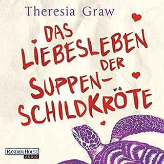 Das Liebesleben der Suppenschildkröte                   Autor:                                                                                                                                 Theresia Graw                               Sprecher:                                                                                                                                 Marija C. Bakker                      Spieldauer: 8 Std. und 21 Min.     122 Bewertungen     Gesamt 3,9