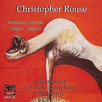 Rouse: Trombone Concerto, Gorgon, & Iscariot