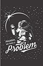 """Houston, We Have A Problem: 120 Daily Checklist Pages - 6"""" x 9"""" - Planner, Journal, Notebook, Composition Book, Diary for ..."""