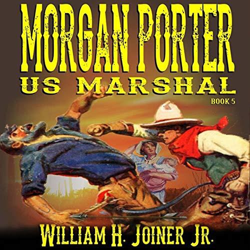 Morgan Porter, US Marshal, Book 5 audiobook cover art