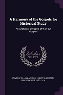 A Harmony of the Gospels for Historical Study: An Analytical Synopsis of the Four Gospels