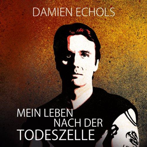 Mein Leben nach der Todeszelle audiobook cover art