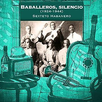 Baballeros, slencio (1924-1944)