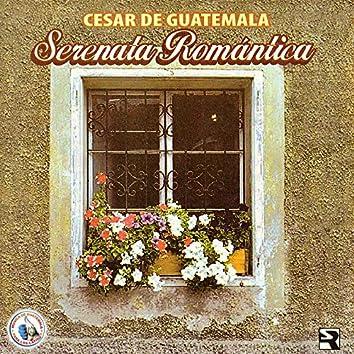 Serenata Romántica. Música de Guatemala para los Latinos