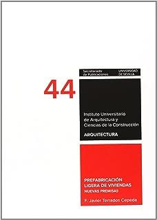 Prefabricación ligera de viviendas: Nuevas premisas: 44 (Arquitectura, Textos de Doctorado del IUACC)