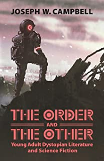 The Order and the Other: Young Adult Dystopian Literature and Science Fiction (Children's Literature Association Series)