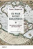 Es war nicht Kolumbus: Die wahren Entdecker der Neuen Welt