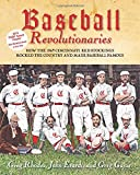 Baseball Revolutionaries: How the 1869 Cincinnati Red Stockings Rocked the Country and Made Baseball Famous
