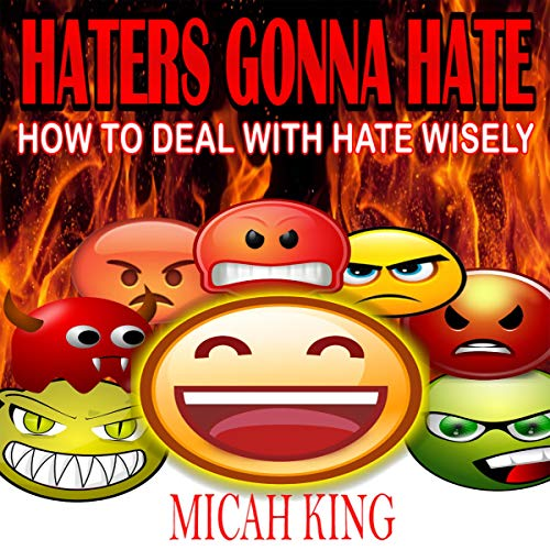 Couverture de Haters Gonna Hate: How to Deal with Hate Wisely