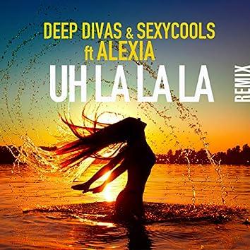 Uh La La La (Remix)