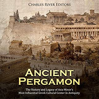 Ancient Pergamon: The History and Legacy of Asia Minor's Most Influential Greek Cultural Center in Antiquity cover art