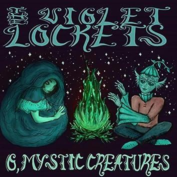 O, Mystic Creatures