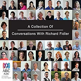 Conversations with Richard Fidler, Volume 1                   By:                                                                                                                                 Richard Fidler                               Narrated by:                                                                                                                                 Richard Fidler                      Length: 4 hrs and 58 mins     5 ratings     Overall 4.8