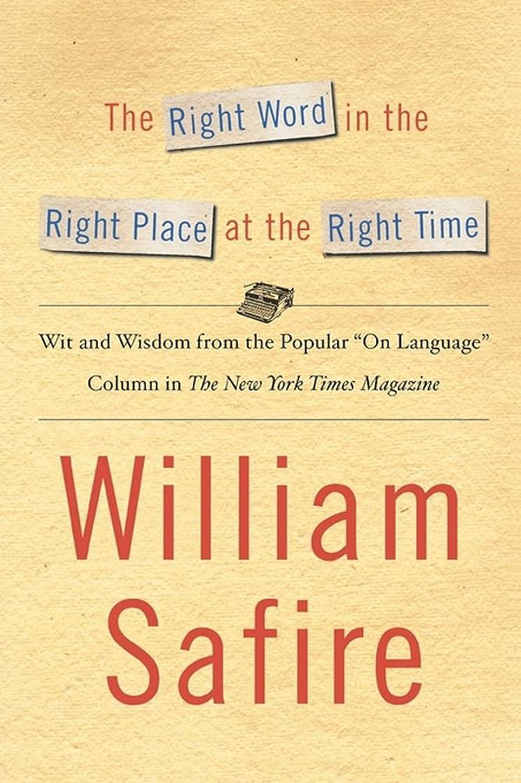 敗北最初ワインThe Right Word in the Right Place at the Right Time: Wit and Wisdom from the Popular