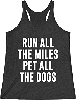 7d92ec875 Women's Funny Running Workout Gym Tank Top T Shirt Apparel Run All The  Miles Pet All