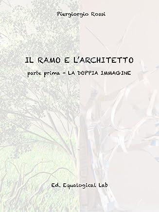 Il ramo e l'architetto: prima parte: La doppia immagine