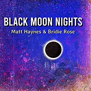 Black Moon Nights (feat. Bridie Rose)