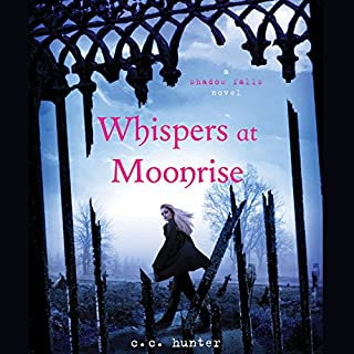 Whispers at Moonrise     Shadow Falls, Book 4              By:                                                                                                                                 C. C. Hunter                               Narrated by:                                                                                                                                 Katie Schorr                      Length: 12 hrs and 42 mins     601 ratings     Overall 4.6