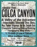 Hiking the Colca Canyon & Valley of the Volcanoes Peru Arequipa Complete Trekking/Hiking/Walking Topographic Map Atlas Andagua/Andahua, Cabanaconde, ... (Travel Guide Hiking Topographic Maps Peru)
