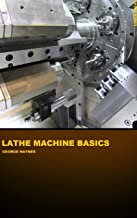 Lathe Machine Basics: Introduction to Turning Operations