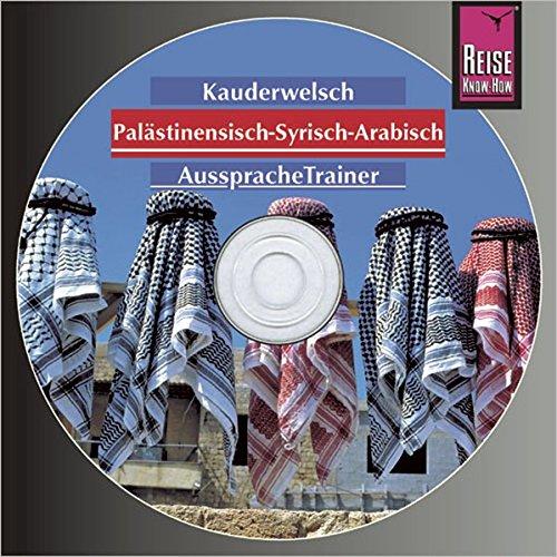 Reise Know-How Kauderwelsch AusspracheTrainer Palästinensisch-Syrisch-Arabisch (Audio-CD): Kauderwelsch-CD