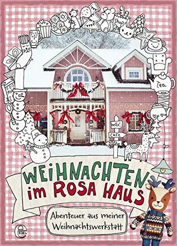 Weihnachten im rosa Haus: Abenteuer aus meiner Weihnachtswerkstatt