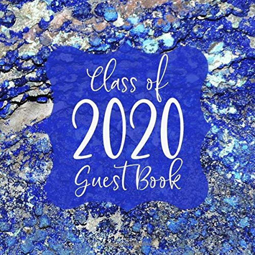 Class Of 2020 Guest Book: Graduation Sign In Book For Graduate Congratulations Messages. Blue Pattern Cover. (Graduation Party Supplies 2020, Band 10)