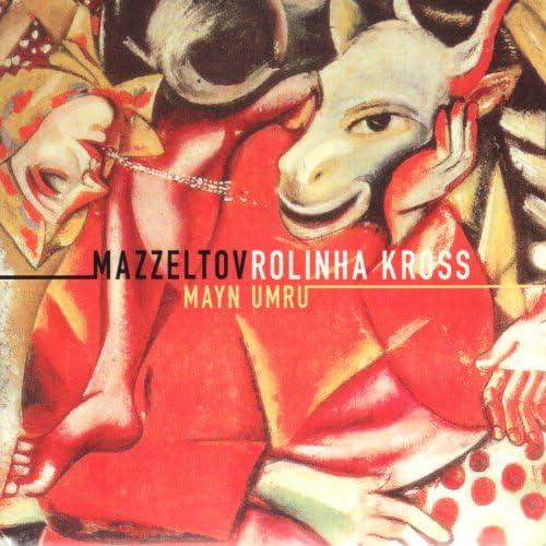 Mazzeltov & Rolinha Kross