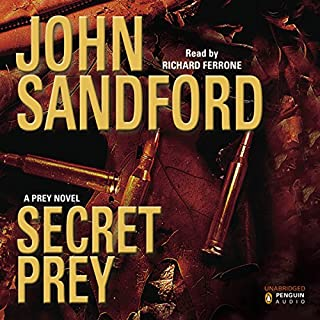 Secret Prey     Lucas Davenport, Book 9              Written by:                                                                                                                                 John Sandford                               Narrated by:                                                                                                                                 Richard Ferrone                      Length: 12 hrs and 15 mins     1 rating     Overall 5.0