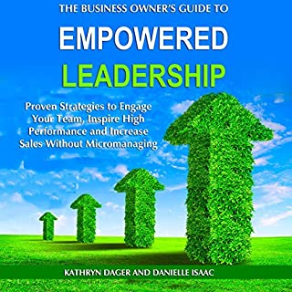 The Business Owner's Guide to Empowered Leadership audiobook cover art