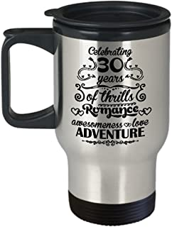 Funny Novelty Gift For 30th Anniversary Celebrating 30 Years of Thrills Romance Awesomeness Best Marriage Thirtieth Husband Travel Coffee Mug Tumbler