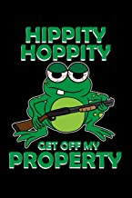 Hippity Hoppity Get Off My Property: Abolish Private Property Journal for Frog Lovers