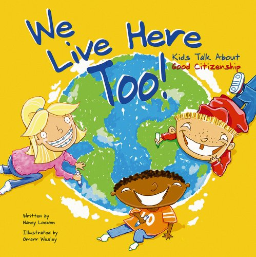Compare Textbook Prices for We Live Here Too!: Kids Talk About Good Citizenship  ISBN 9781404803688 by Loewen, Nancy,Wesley, Omarr
