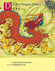 D is for Dragon Dance by Ying Chang Compestine, illustrated by Yongsheng Xuan
