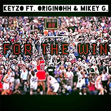 For the Win (feat. Originohh & Mikey G)