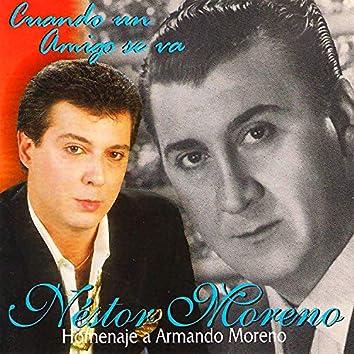 Cuando Un Amigo Se Va (Homenaje a Armando Moreno)
