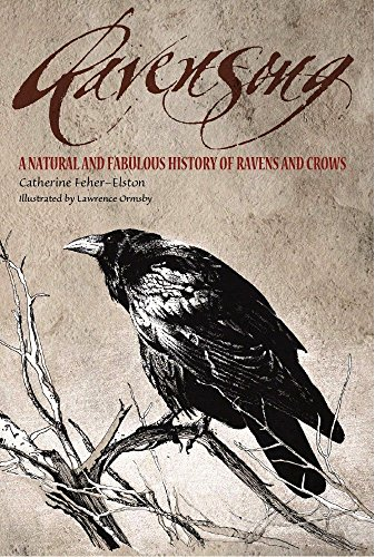 Ravensong: A Natural And Fabulous History Of Ravens And Crows