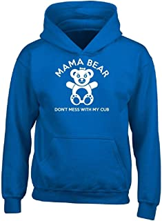 Mama Bear Don't Mess with My Cub Happy Mothers Day - Adult Hoodie