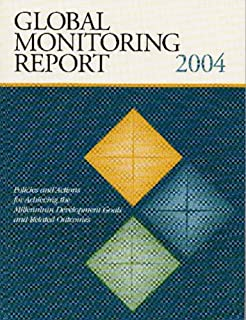 Global Monitoring Report 2004: Policies and Actions for Achieving the Millennium Development Goals and Related Outcomes